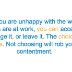 Unhappy at Work? The Choice is Yours